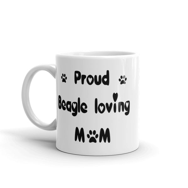 Proud Beagle loving Mom - White , glossy , coffee mug