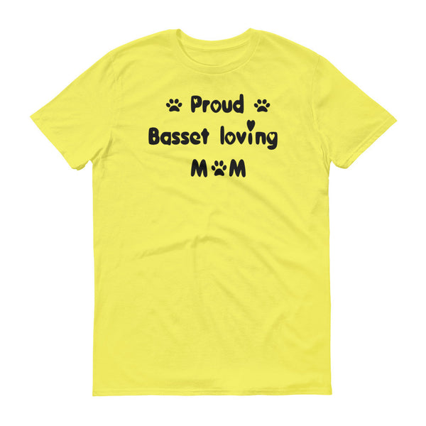 Proud Basset loving Mom -  Short sleeve t-shirt - 100% ringspun lightweight cotton • Pre-shrunk