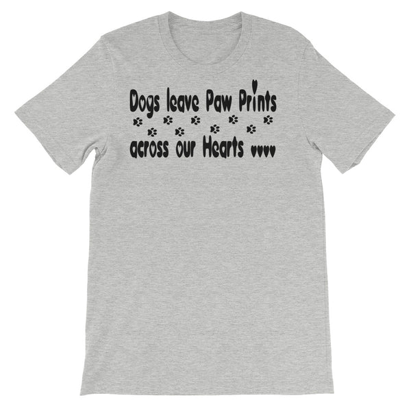 Dogs leave Paw Prints across our hearts - Unisex t-shirt - Baby-knit jersey