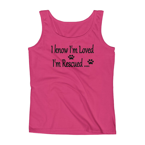 I know I'm loved, I'm Rescued - pet Tank top shirt