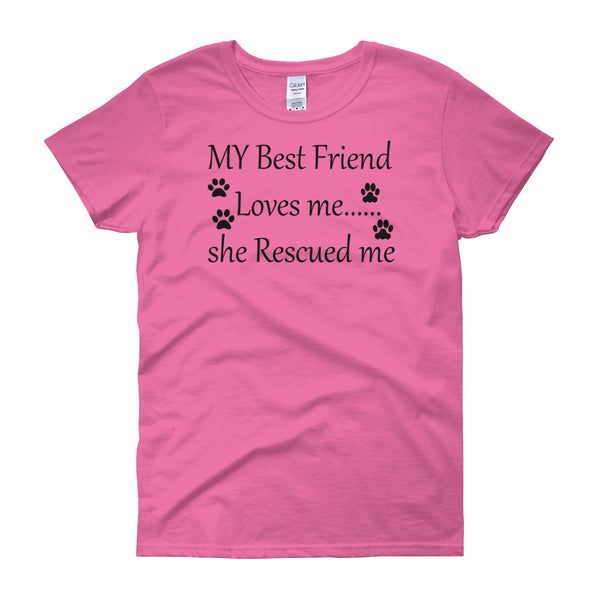 My Best Friend Rescued me T shirt