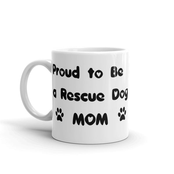 Proud to be a Rescue Dog Mom coffee mug