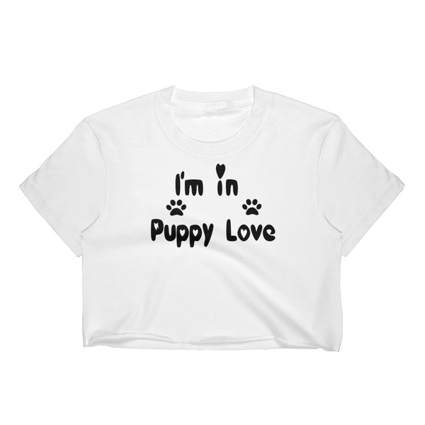 I'm in Puppy Love -Pet lover cute Crop Top - gift - Made in the USA