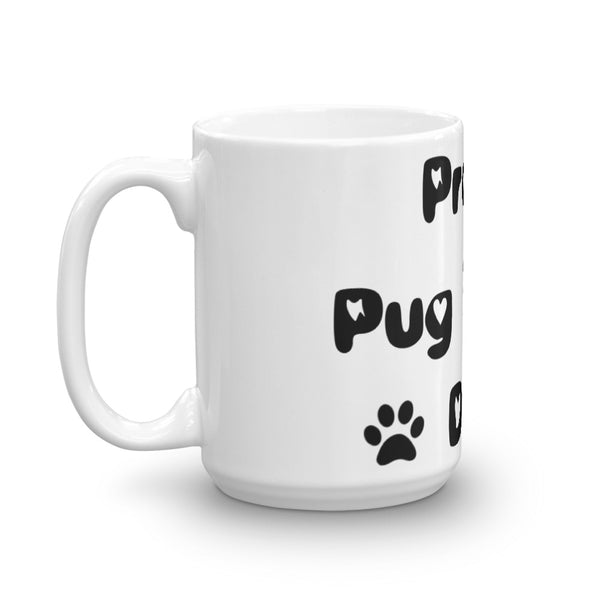Proud Pug loving Dad - Mug