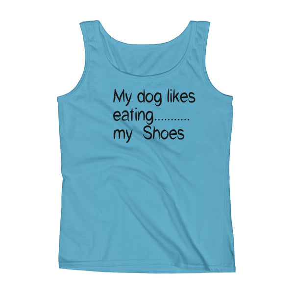 My Dog likes eating.........my Shoes - Ladies' Tank -  pre-shrunk