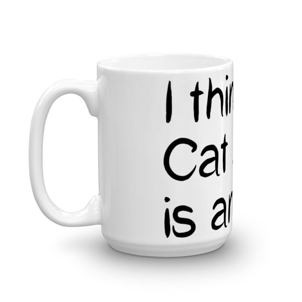 I think my Cat is an Alien - Mug - Ceramic • Dishwasher safe
