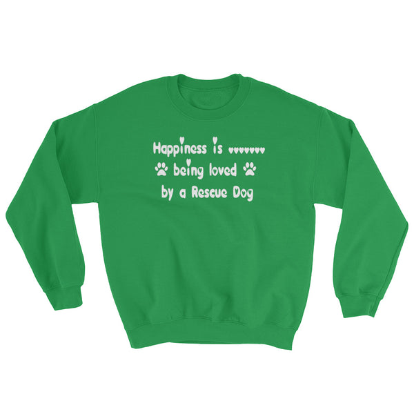 Happiness is .......... being loved by a Rescue Dog - Sweatshirt - cotton/polyester • Pre-shrunk