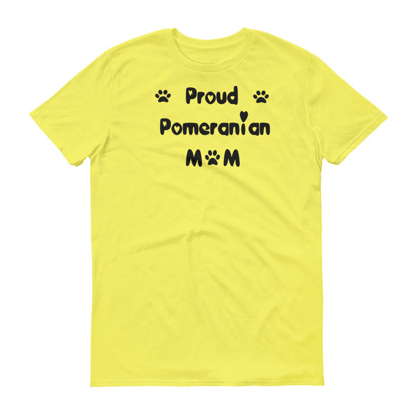 Proud Pomeranian Mom - Short sleeve t-shirt -  100% ringspun lightweight cotton • Pre-shrunk