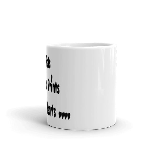 Our Pets leave Paw Prints across our Hearts..... -Mug - .sturdy white, glossy ceramic