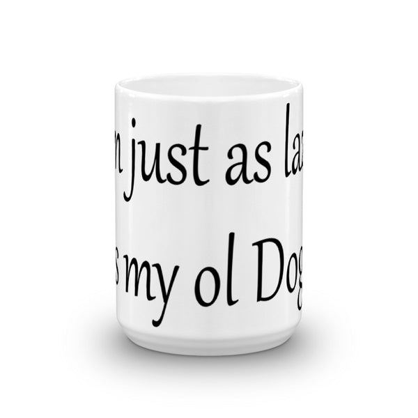 Cute, unique original  pet themed dog saying ceramic coffee mug - cup