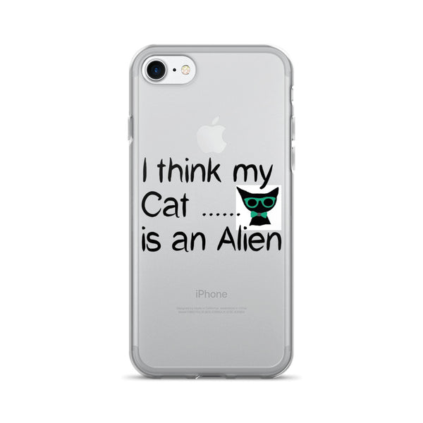 I think my Cat is an Alien- pet - cat themed Phone Cover