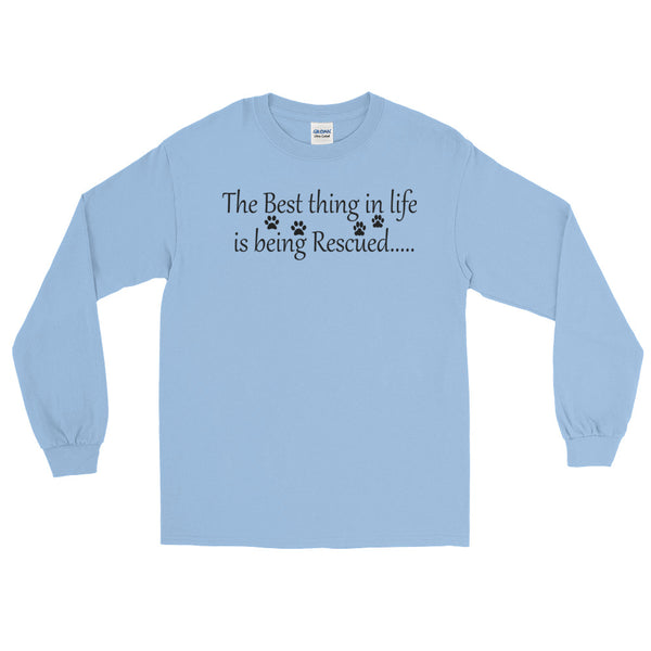 The Best thing in life is being Rescued - Long Sleeve T