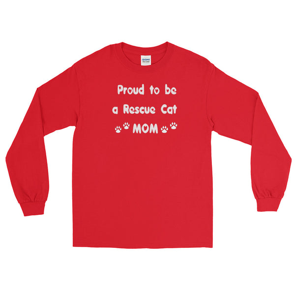 Proud to be a Rescue Cat Mom - Long Sleeve T-Shirt -  100% jersey knit     • Pre-shrunk