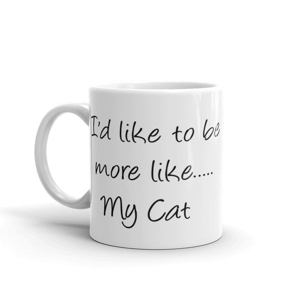 I'd like to be , more like......My Cat - hip, pet themed coffee Mug