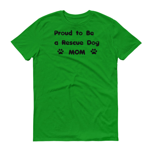 Proud to be a Rescue Dog Mom -  t-shirt - Pre-shrunk