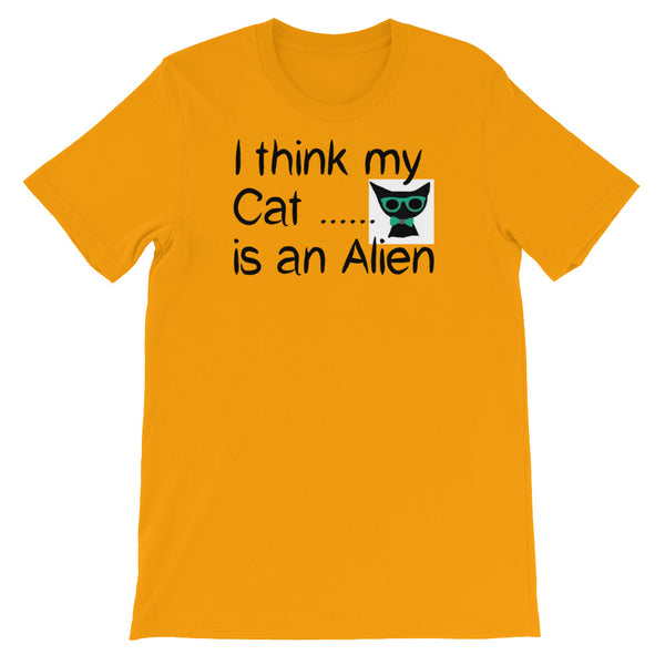 I think my Cat is an Alien - T shirt