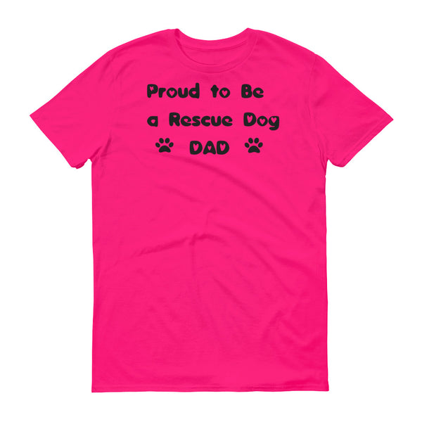 Proud to be a Rescue Dog DaD - t-shirt - Pre-shrunk
