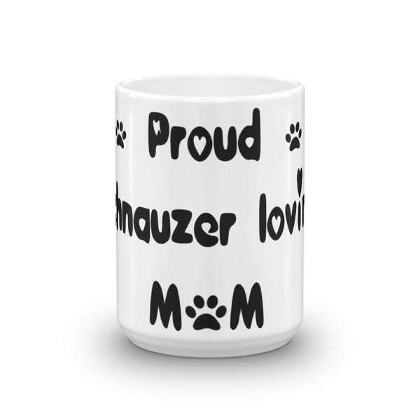Proud Schnauzer loving MoM - Mug
