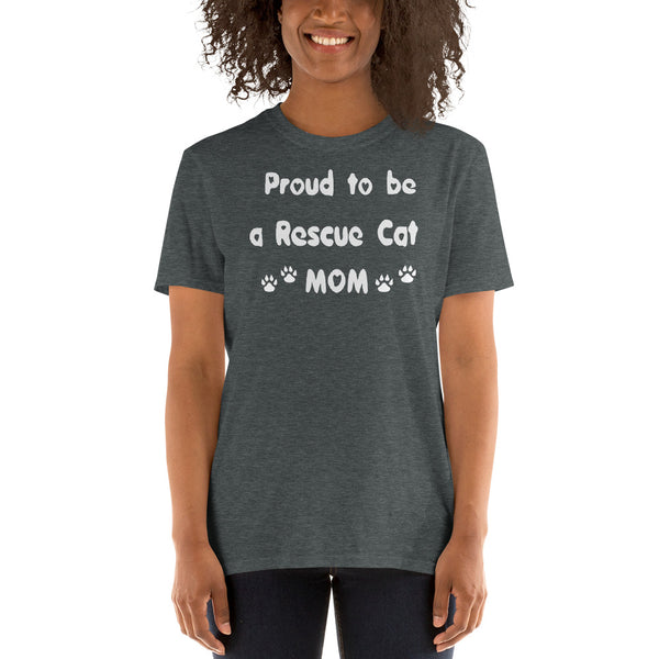 Proud to be a Rescue Cat MoM - Short-Sleeve Unisex T-Shirt - 100% ringspun cotton