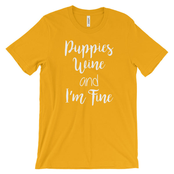Puppies & Wine and I'm Fine Unisex Tee -100% ring-spun cotton - Baby-knit jersey