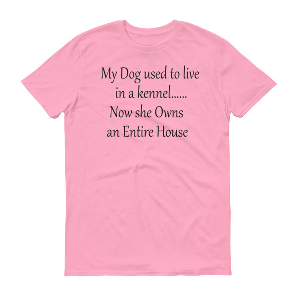 Fun, cute dog saying... 100% ringspun lightweight cotton • Pre-shrunk T - shirt
