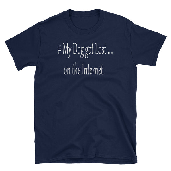 Dog lost on the Internet - Trendy, unique pet themed low cost T-Shirt