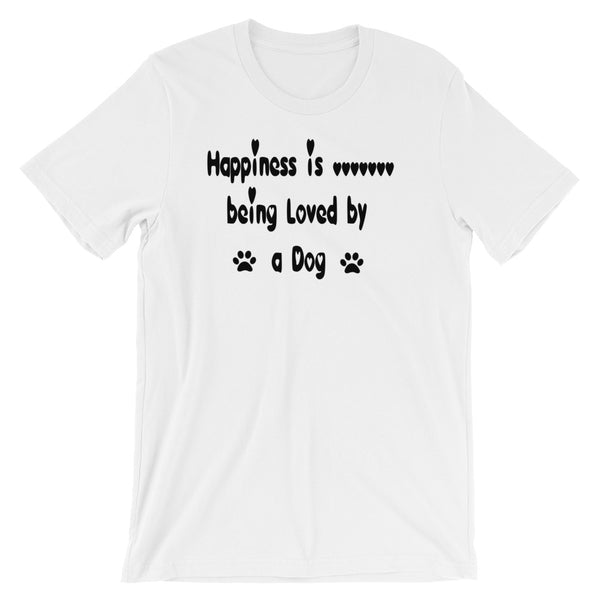 Happiness is being loved by a Dog - Dog lover gift  Tee shirt.