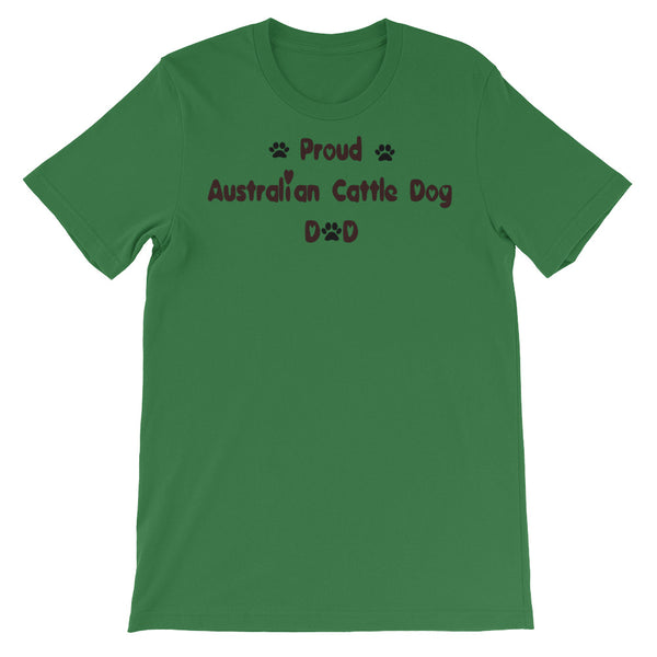 Proud Australian Cattle Dog Dad - dog themed T shirt