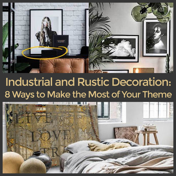 Industrial and Rustic Decoration: 8 Ways to Make the Most of Your Theme