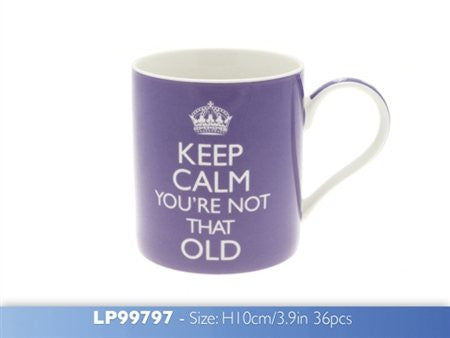 Keep Calm - You're Not That Old Mug - hanrattycraftsgifts.co.uk