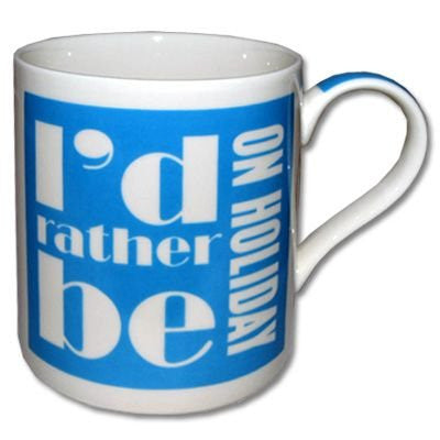 I'd Rather Be On Holiday Mug - hanrattycraftsgifts.co.uk