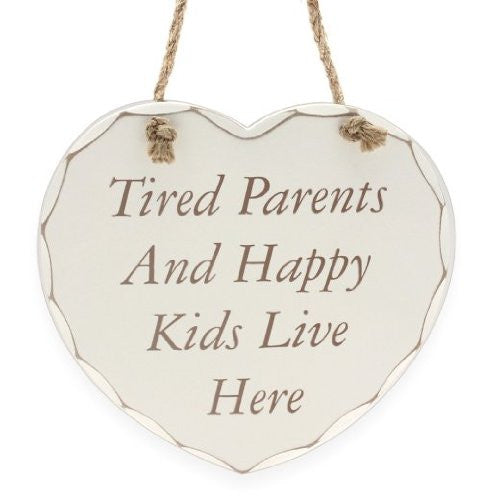Tired Parents and Happy Kids Live Here - Wooden Hanging Plaque
