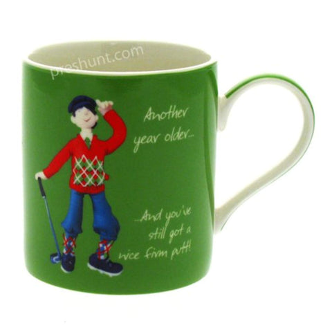 Another year older.. And you've still got a nice firm putt! - Male Mug - hanrattycraftsgifts.co.uk