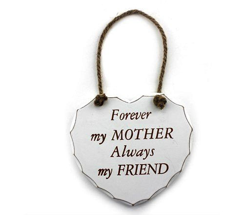 "White ""Forever my Mother, Always my Friend"" Shabby Chic Hanging Plaque"