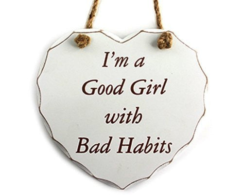Good Girl, Bad Habits Hanging Heart Plaque - Shabby Chic