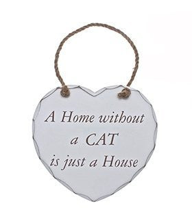 A Home Without A Cat Is Just A Home Heart Plaque Large Shabby Chic Heart
