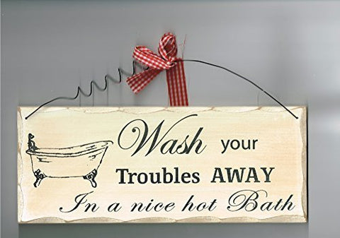 Wooden Bathroom Sign, Wash Your Troubles Away In A Nice Hot Bath Sign