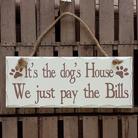 Rectangular Shabby Chic White Wooden Wall Plaque / Sign on rope - for cat, dog, pet lovers (It's the dog's House We just pay the Bills)