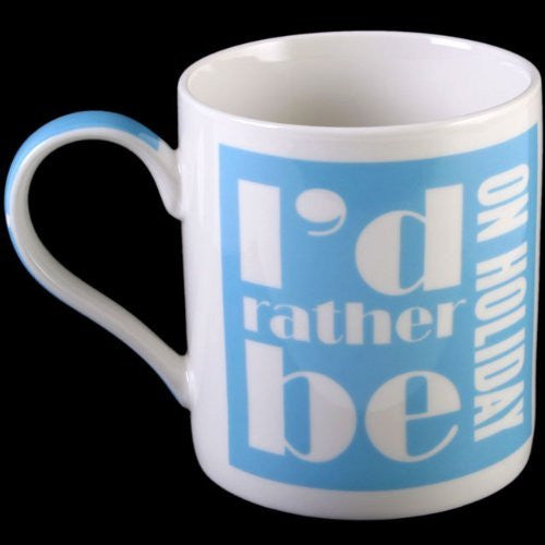 Id Rather Be On Holiday Mug - hanrattycraftsgifts.co.uk