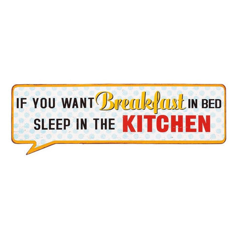 If You Want Breakfast In Bed Then Sleep In The Kitchen - Life Lines Tin Speech Plaque - hanrattycraftsgifts.co.uk