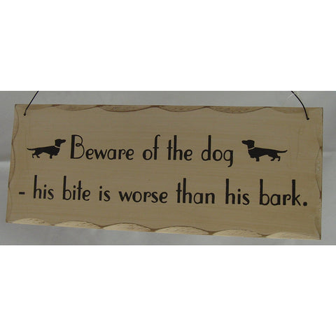 "Giftworks Dog and Cat Signs ""Beware of the dog. His bite is worse than his bark."""