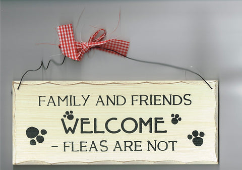 Wooden Animal Fleas Sign, Family and Friends Welcome Fleas Are Not Sign