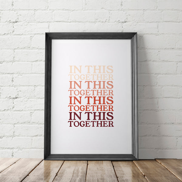 IN THIS TOGETHER / Art Printable - Little Gold Pixel