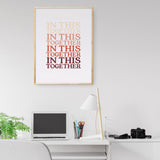 IN THIS TOGETHER art printable - Little Gold Pixel