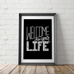 Welcome to Your Life Lettered Art Printable - Little Gold Pixel