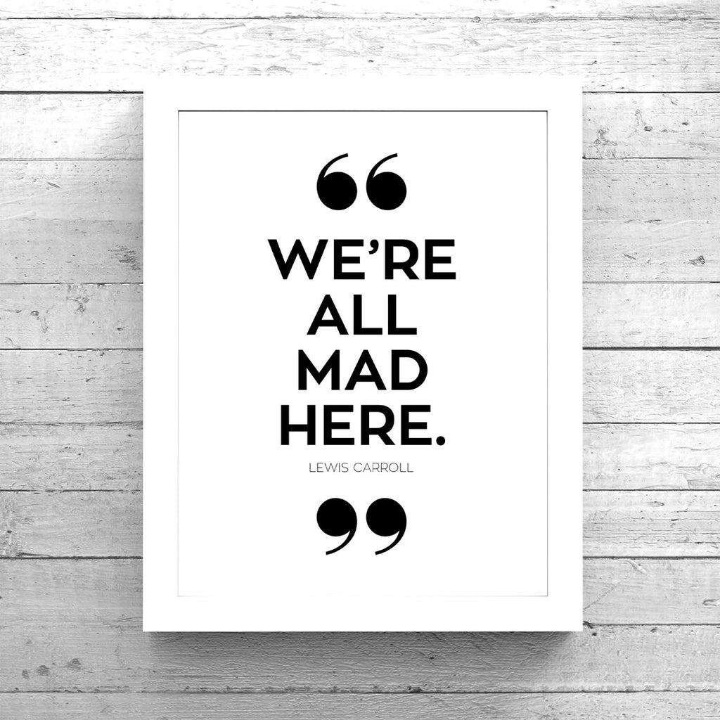 We're All Mad Here Alice in Wonderland Quote Art Printable - Little Gold Pixel - 1
