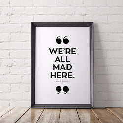 We're All Mad Here Alice in Wonderland Art Printable