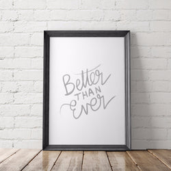 Better Than Ever Motivational Art Printable - Little Gold Pixel