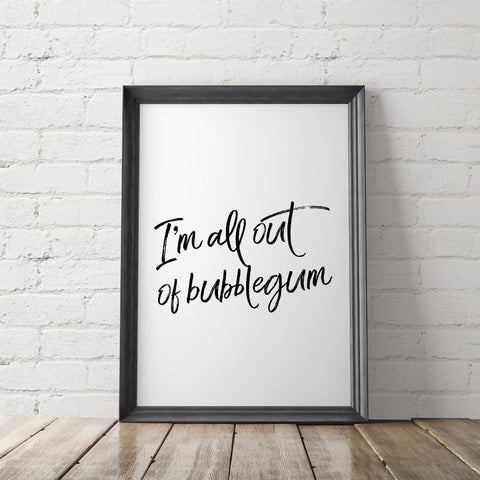 I'm All Out of Bubblegum Art Printable - Little Gold Pixel