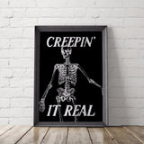 CREEPIN' IT REAL art printable - Little Gold Pixel
